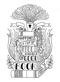 La felicità è una tazza di caffè e un libro davvero buono