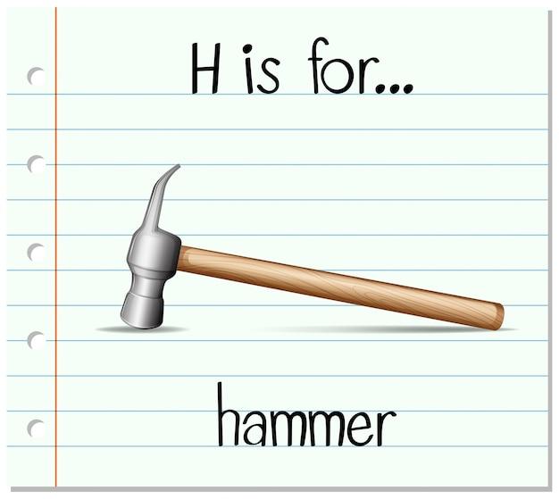 La lettera h di flashcard è per il martello
