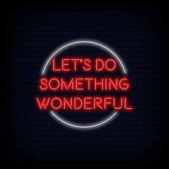 La motivazione moderna di citazione permette di fare qualcosa di meraviglioso al testo dell'insegna al neon