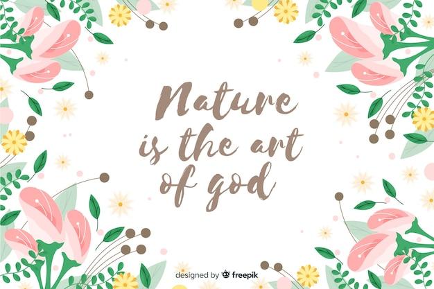 La natura è l'arte di dio sfondo floreale