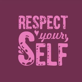 La tipografia motivazionale rispetta te stesso