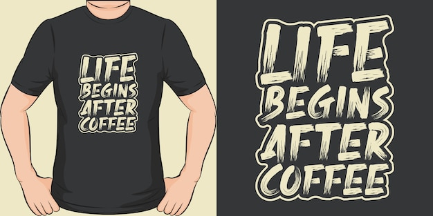 La vita inizia dopo il caffè. design unico e alla moda della maglietta