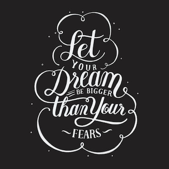 Lascia che il tuo sogno sia più grande della tua illustrazione del disegno di tipografia delle paure
