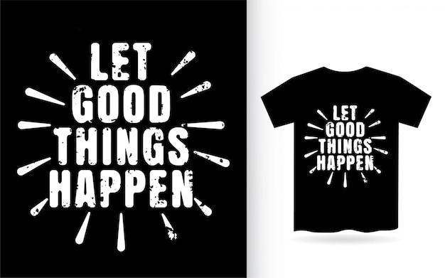 Lascia che le cose buone accadano tipografia