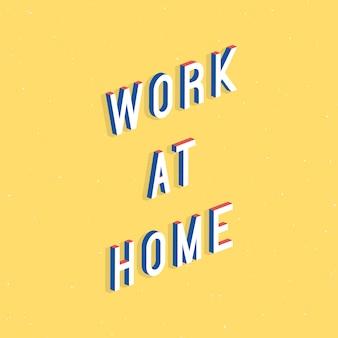 Lavora a casa testo con effetto isometrico 3d
