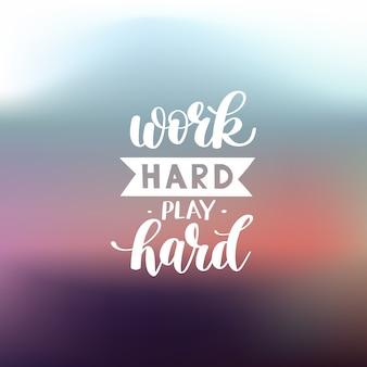 Lavora duro gioca duro preventivo motivazionale