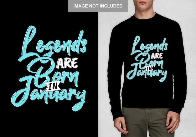 Le leggende sono nate a gennaio. design tipografico per t-shirt