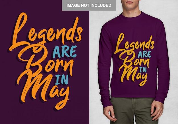 Le leggende sono nate a maggio. design tipografico per t-shirt
