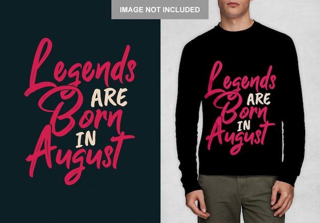 Le leggende sono nate ad agosto. design tipografico per t-shirt