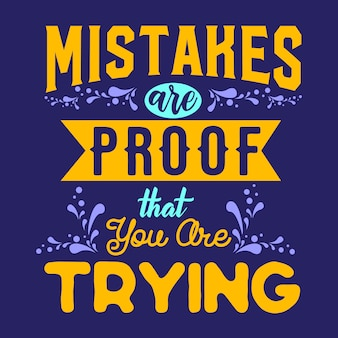 Le migliori citazioni di saggezza ispiratrice per la vita gli errori sono la prova che stai provando