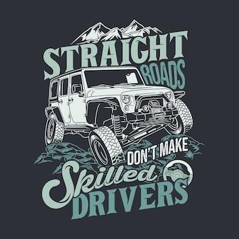 Le strade diritte non fanno dire a guidatori esperti 4x4 fuoristrada