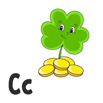 Lettera dell'alfabeto c. trifoglio con monete. schede flash abc. simpatico personaggio dei cartoni animati isolato su sfondo bianco.