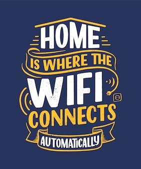 Lettere disegnate a mano - la casa è il punto in cui il wifi si collega automaticamente. concetto di slogan astratto casa intelligente.