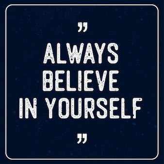 Lettering citazioni di motivazione vintage - credi sempre in te stesso