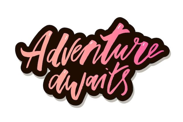 Lettering con frase adventure. illustrazione vettoriale adesivo sfumato