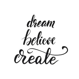 Lettering dream, believe, create. illustrazione vettoriale