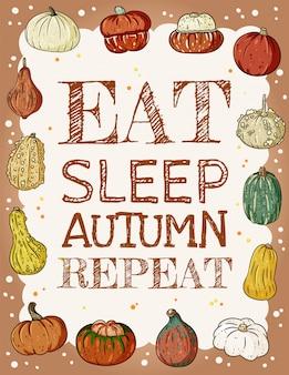Lettering: mangiare dormire autunno ripetizione.