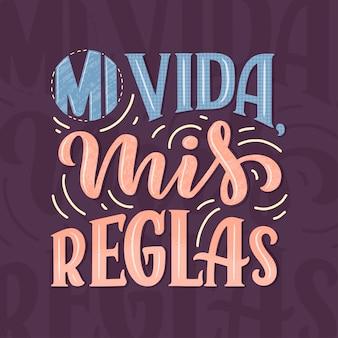 Lettering moderno spagnolo - mi vida mis reglas (la mia vita, le mie regole)