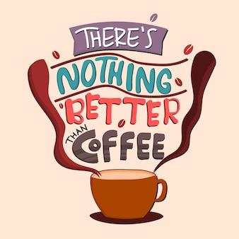Lettering: non c'è niente di meglio del caffè