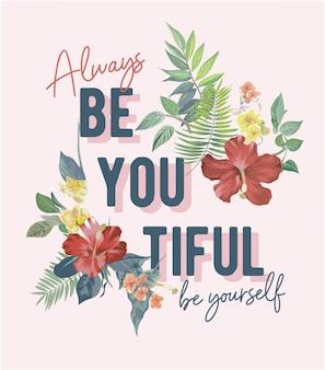 Lettering slogan con illustrazione di decorazione floreale