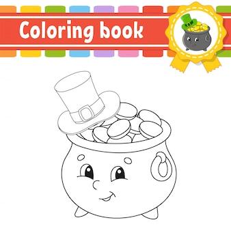 Libro da colorare per bambini. carattere allegro. illustrazione vettoriale pentola d'oro con cappello. stile cartone animato carino.