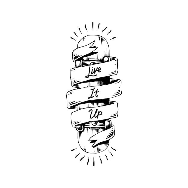 Live it up banner avvolto intorno a uno skateboard