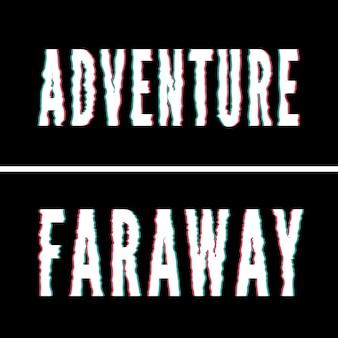 Lo slogan di adventure faraway