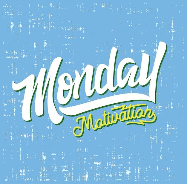 Lunedì motivazione tipografia lettering