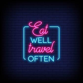 Mangia bene viaggiando spesso con insegne al neon. citazione moderna ispirazione e motivazione in stile neon