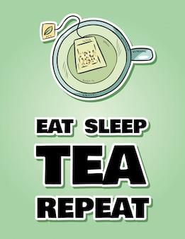 Mangia la ripetizione del tè per il sonno. tazza di tè verde stile cartone animato disegnato a mano carino