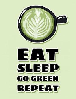 Mangiare dormire andare ripetere verde. lettering. tazza di caffè verde stile cartoon disegnato a mano