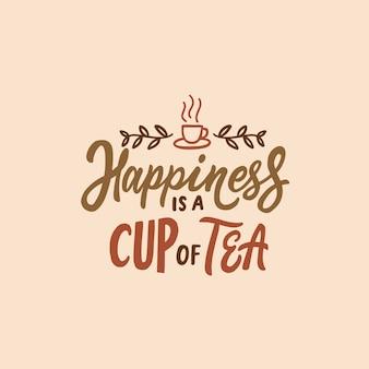 Manifesto di tipografia di citazioni di tè felicità con il tè