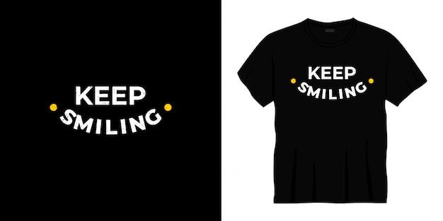 Mantieni il design della t-shirt tipografica del sorriso