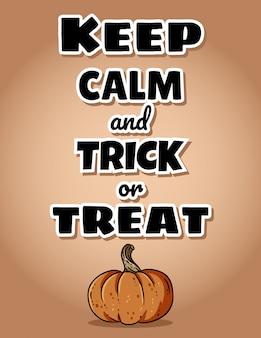 Mantieni la calma e dolcetto o scherzetto cartolina di zucca di halloween