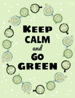 Mantieni la calma e vai a poster verde. tazze di tè verde e caffè ornamento. cartone animato disegnato a mano