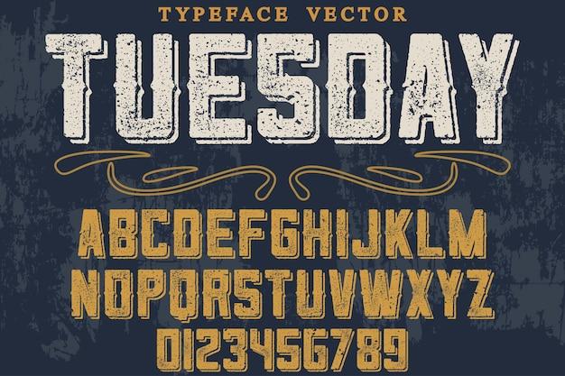 Martedì stile grafico lettering vintage