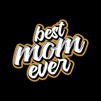 Miglior mamma mai lettering tipografia citazione
