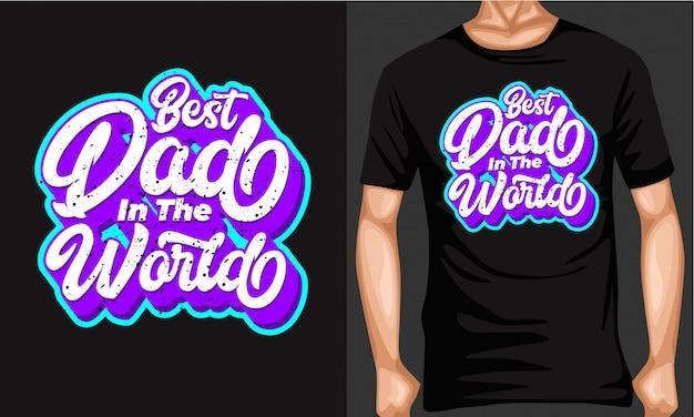 Miglior papà nel mondo tipografia lettering