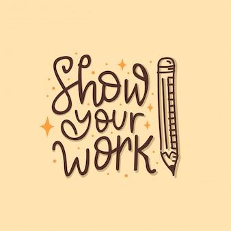 Mostra il tuo lavoro lettering preventivo motivazionale