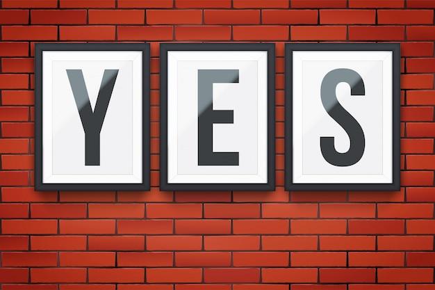 Muro di mattoni rossi con cornici moderne e parola sì