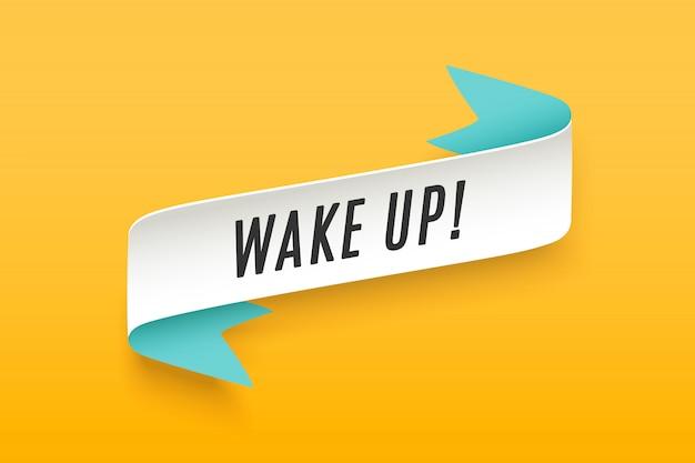 Nastro con testo di motivazione svegliati