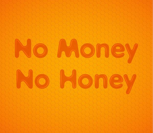 Nessun denaro no miele sfondo arancione a nido d'ape