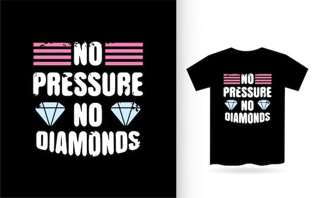 Nessuna pressione, nessuna tipografia con diamanti