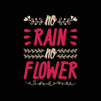 No rain no flower