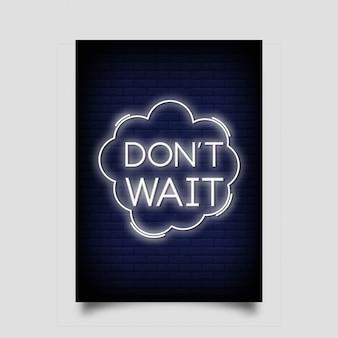 Non aspettare poster in stile neon
