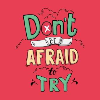 Non aver paura di provare