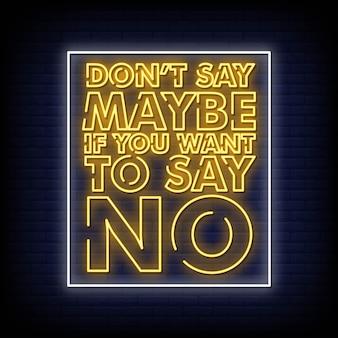 Non dire forse se non vuoi dire nessun testo in stile lettere al neon