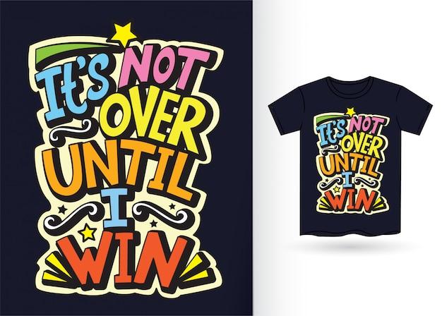 Non è finita finché non vinco. lettering motivazionale