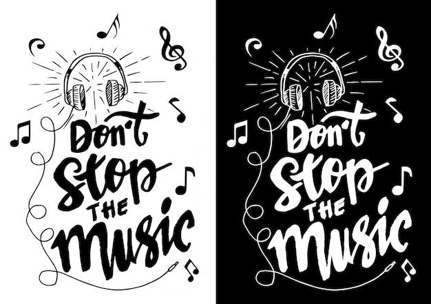 Non fermare la musica mano lettering con le cuffie.