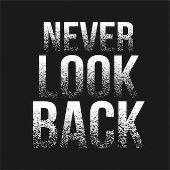 Non guardare mai indietro - tipografia